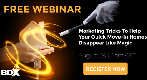 Webinar: Marketing Tricks To Help Your Quick Move-In Homes Disappear Like Magic
