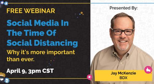 Webinar: Social Media In The Time Of Social Distancing