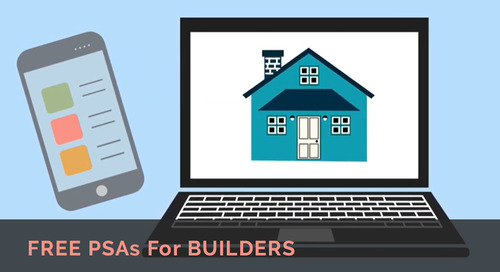 Keeping The Home Building Industry Strong: Free PSAs For Builders
