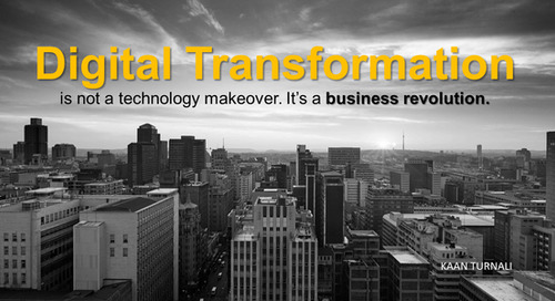 Digital Transformation Is Not A Technology Makeover. It's A Business Revolution.