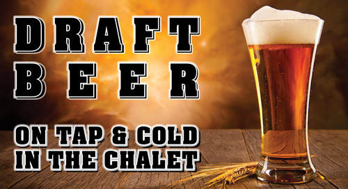 Draft Beer Available in the Chalet!