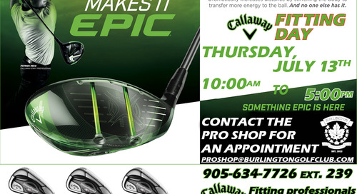 Callaway Club Fitting Day ~ Thursday, July 13th