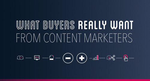 What Buyers Really Want From Content Marketers [Infographic]