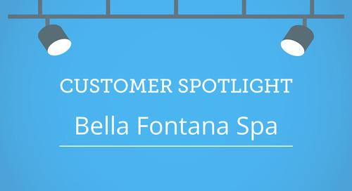 Customer Spotlight: Bella Fontana Spa