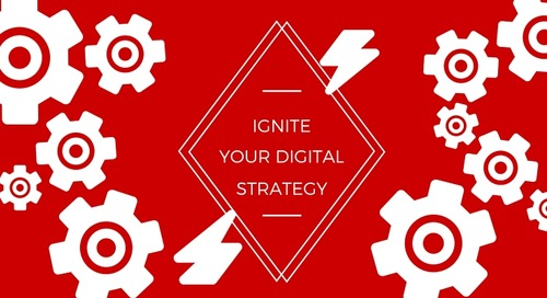 3 Sure-Fire Ways to Ignite Your Digital Strategy