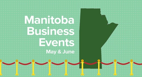 Manitoba Business Event Roundup: May & June Edition