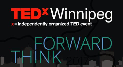 TEDxWinnipeg 2017: Forward Think
