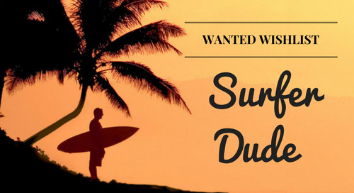 Wanted Wishlist: Surfer Dude 🏄🏻
