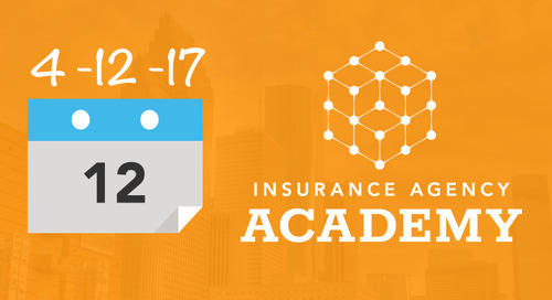Insurance Agency Academy 2017: By Agents, for Agents.