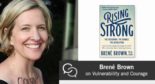 Brené Brown on Vulnerability and Courage