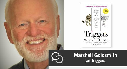Dr. Marshall Goldsmith on Triggers