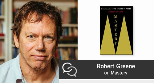 Robert Greene on Mastery