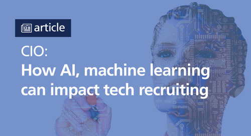 CIO: how AI, machine learning will impact tech recruiting
