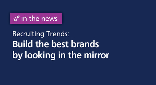 Recruiting Trends: build the best brands by looking in the mirror