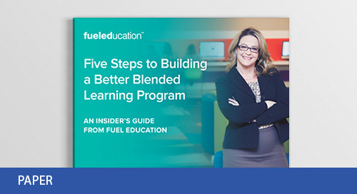 Five Steps to Building A Better Blended Learning Program