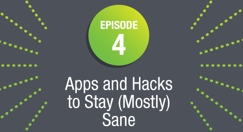 Episode 4: Apps and Hacks to Stay (Mostly) Sane