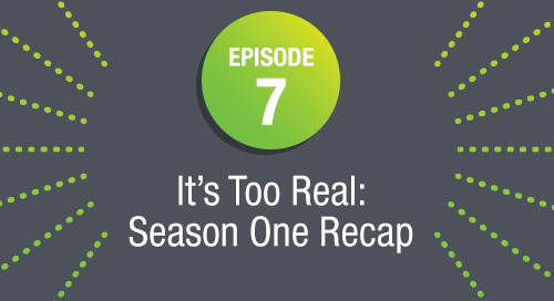 Episode 7: It's Too Real: Season One Recap
