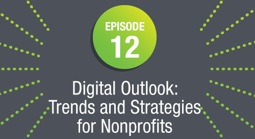 Episode 12: Digital Outlook: Trends and Strategies for Nonprofits