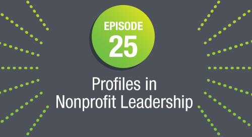 Episode 25: Profiles in Nonprofit Leadership: What we Need for Today's Organizations