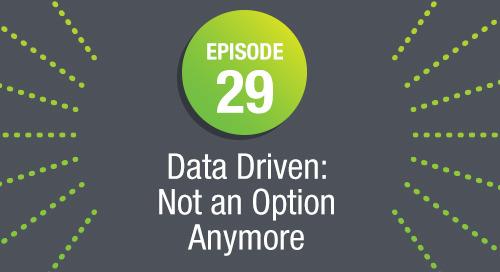 Episode 29: Data Driven: Not An Option Anymore ft. Steve MacLaughlin
