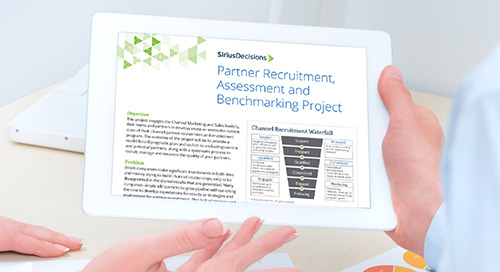 The SiriusDecisions Partner Recruitment, Assessment and Benchmarking Project