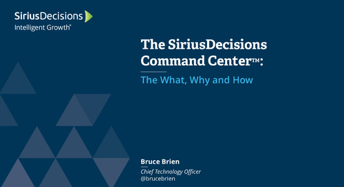 The SiriusDecisions Command Center™: The What, Why and How Webcast Replay