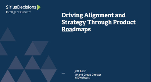 Driving Alignment and Strategy Through Product Roadmaps Webcast Replay