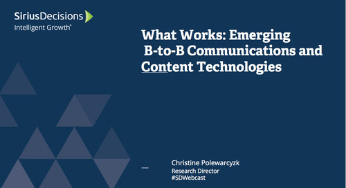 What Works: Emerging B-to-B Communications and Content Technologies Webcast Replay