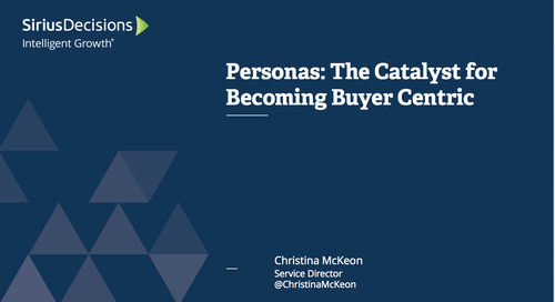 Personas: The Catalyst for Becoming Buyer-Centric Webcast Replay
