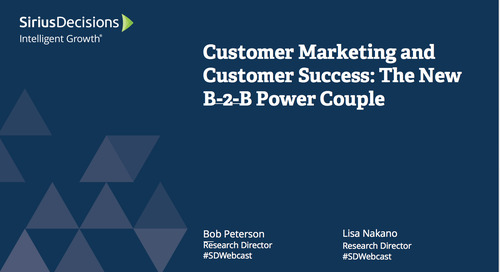 Customer Marketing and Customer Success: The New B-to-B Power Couple Webcast Replay