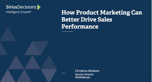 How Product Marketing Can Drive Better Sales Performance Webcast Replay