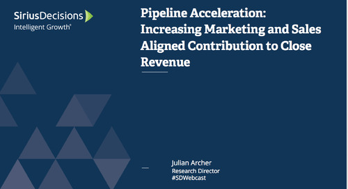 Pipeline Acceleration: Increasing Marketing and Sales' Aligned Contribution to Closed Revenue Webcast Replay