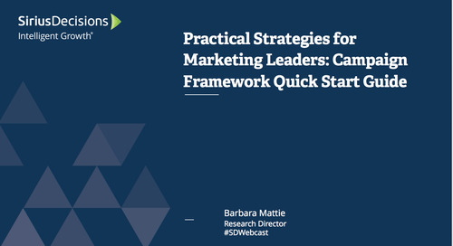 Practical Strategies for Marketing Leaders: Campaign Framework Quick Start Guide Webcast Replay