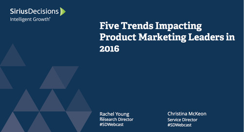 Five Trends Impacting Product Marketing Leaders in 2016 Webcast Replay