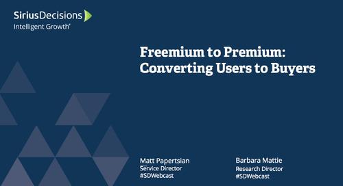 Freemium to Premium: Converting Users to Buyers Webcast Replay