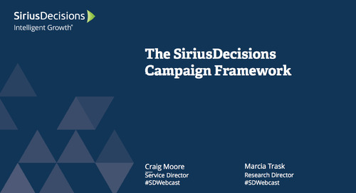The SiriusDecisions Campaign Framework Webcast Replay