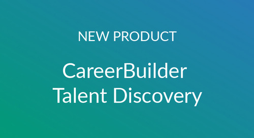 CareerBuilder Talent Discovery: Say Goodbye to Mundane Tasks and Hello to Efficiency
