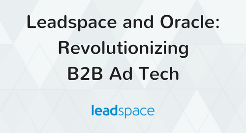 Oracle Data Cloud and Leadspace Partner to Bring B2B Data and Intelligence, Powered by Predictive Analytics, to B2B Audience Marketplace