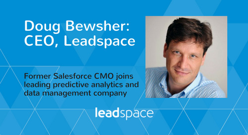 As Social and Big Data Transform B2B Marketing, Former Salesforce.com Exec Takes the Helm at Leadspace to Capitalize on Record Growth