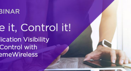 See it, Control it! Application Visibility and Control with ExtremeWireless