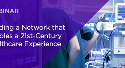 How to Build a Network that Enables a 21st-Century Healthcare Experience