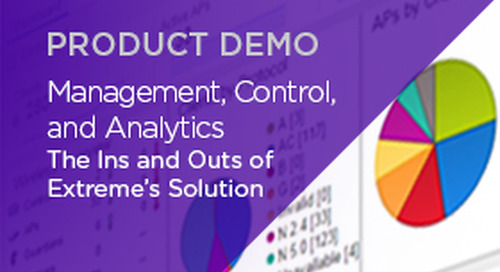 Management, Control, and Analytics: The Ins and Outs of Extreme's Solution