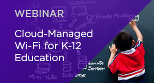 Cloud Managed Wi-Fi for K-12 Education