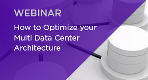How to Optimize Your Multi Data Center Architecture