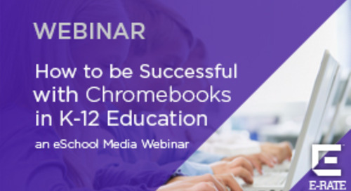How to be successful with Chromebooks in K-12 education