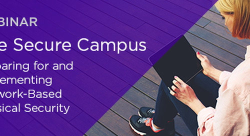 The Secure Campus: Preparing For and Implementing Network-Based Physical Security