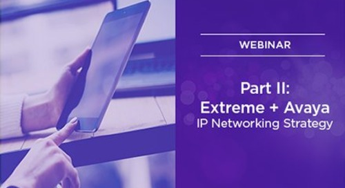 Extreme and Avaya IP Networking Strategy Part 2