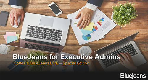 Coffee and BlueJeans Special Edition - Executive Admins