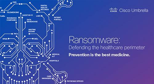 Ransomware: Defending the healthcare perimeter