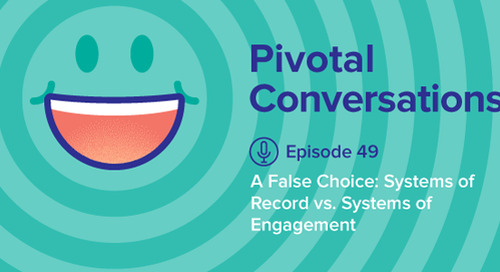 A False Choice: Systems of Record vs. Systems of Engagement (Ep. 49)